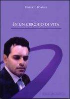 In un cerchio di vita - Umberto D'Anna