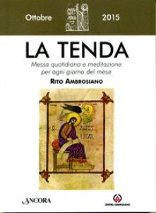 Copertina di 'La Tenda. Messa quotidiana e meditazione per ogni giorno del mese. Rito Ambrosiano. Ottobre 2015'