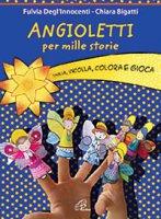 Angioletti per mille storie - Fulvia Degl'Innocenti