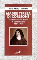 Madre Teresa di Corleone. Fondatrice delle Suore di Santa Chiara (1867-1934) - Gerlando Lentini