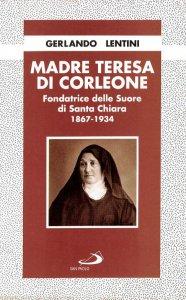 Copertina di 'Madre Teresa di Corleone. Fondatrice delle Suore di Santa Chiara (1867-1934)'