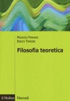 Filosofia teoretica - Ferraris Maurizio, Terrone Enrico