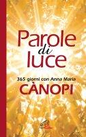 Parole di luce - Anna Maria Canopi