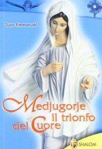 Copertina di 'Medjugorje. Il trionfo del cuore'