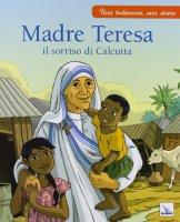 Madre Teresa il sorriso di Calcutta - Grossetête Charlotte