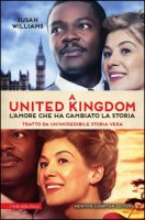 A United Kingdom. L'amore che ha cambiato la storia - Williams Susan