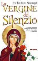 La Vergine del Silenzio - Fra Emiliano Antenucci