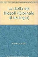 La stella dei filosofi (gdt 239) - Moretto Giovanni