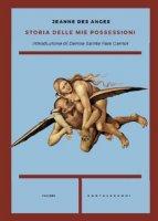 Storia delle mie possessioni - Jeanne des Anges