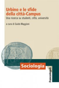 Copertina di 'Urbino e le sfide della città-campus. Una ricerca su studenti, città, università'