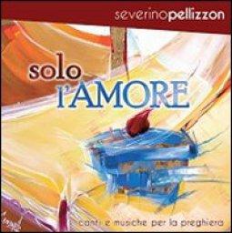 Copertina di 'Solo l'amore CD'