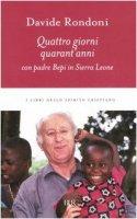 Quattro giorni, quarant'anni con padre Bepi in Sierra Leone - Rondoni Davide