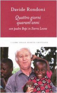Copertina di 'Quattro giorni, quarant'anni con padre Bepi in Sierra Leone'