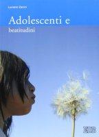Adolescenti e beatitudini - Zanini Luciano