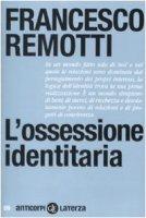L'ossessione identitaria - Remotti Francesco