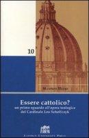 Essere cattolico? Un primo sguardo all'opera teologica del cardinale Leo Scheffczyk - Hauke Manfred
