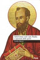 Intervista con San Paolo. L'apostolo delle genti - Benzi Guido