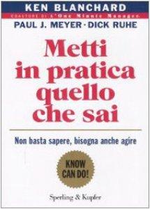 Copertina di 'Metti in pratica quello che sai. Non basta sapere, bisogna agire'