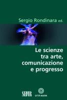 Le scienze tra arte comunicazione e progresso