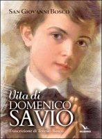 Vita di san Domenico Savio - Bosco Giovanni (san)
