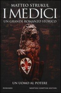 Copertina di 'I Medici. Un uomo al potere'