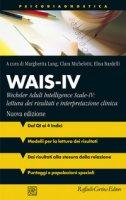 Wais-IV. Wechsler adult intelligence-Scale-IV: lettura dei risultati e interpretazione clinica. Nuova ediz. - Lang Margherita, Michelotti Clara, Bardelli Elisa