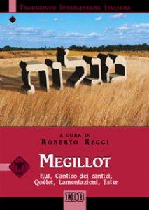 Copertina di 'Megillot. Rut, Cantico dei cantici, Qoèlet, Lamentazioni, Ester. Traduzione interlineare in italiano'