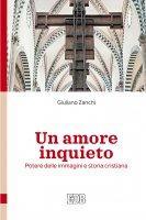 Un amore inquieto - Zanchi Giuliano