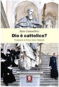 Copertina di 'Dio è cattolico?'