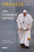 The contagion of hope - Francesco (Jorge Mario Bergoglio)