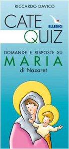 Copertina di 'Catequiz. Domande e risposte su Maria di Nazaret'