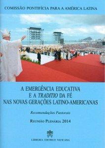 Copertina di 'A emergencia educativa e a traditio de fé nas novas geracoes latino-americanas. Recomendacoes pastorais'