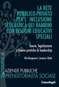 Copertina di 'La rete pubblico-privato per l'inclusione scolastica dei bambini con bisogni educativi speciali'
