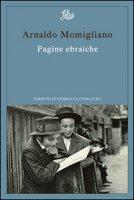 Pagine ebraiche. Con un'intervista inedita ad Arnoldo Momigliano - Momigliano Arnaldo