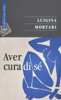 Aver cura di sé - Luigina Mortari
