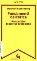 Fondamenti dell'etica. Prospettive filosofico-teologiche (gdt 256) - Pannenberg Wolfhart