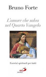 Copertina di 'L' amore che salva nel quarto Vangelo'