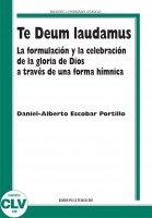 Te Deum laudamus - Daniel-Alberto Escobar Portillo