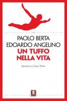 Un tuffo nella vita - Paolo Berta , Edoardo Angelino