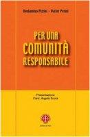 Per una comunità responsabile - Pizziol Beniamino, Perini Valter