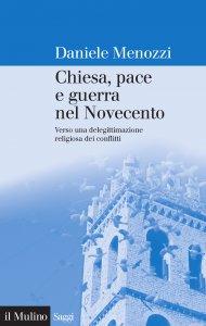 Copertina di 'Chiesa, pace e guerra nel Novecento'