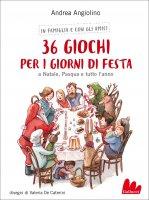 36 giochi per i giorni di festa - Andrea Angiolino