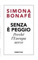 Senza è peggio - Simona Bonafé