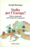 Svolta per l'Europa? - Ratzinger) Benedetto XVI (Joseph