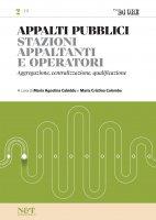 APPALTI PUBBLICI 2 - Stazioni appaltanti e operatori - Maria Agostina Cabiddu,  Maria Cristina Colombo