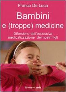 Copertina di 'Bambini e (troppe) medicine. Difendersi dall'eccessiva medicalizzazione dei nostri figli'
