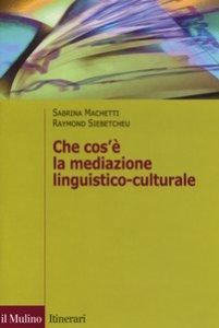 Copertina di 'Che cos'è la mediazione linguistico culturale'