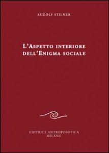 Copertina di 'L' aspetto interiore dell'enigma sociale'