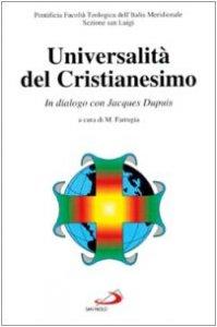Copertina di 'Universalità del cristianesimo. In dialogo con Jacques Dupuis'