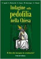 Indagine sulla pedofilia nella Chiesa - F. Agnoli, L. Bertocchi, G. Guzzo, M. Introvigne, L. Volontè